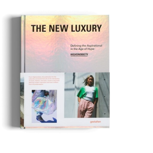 Gestalten Books Gestalten the new luxury Highsnobiety